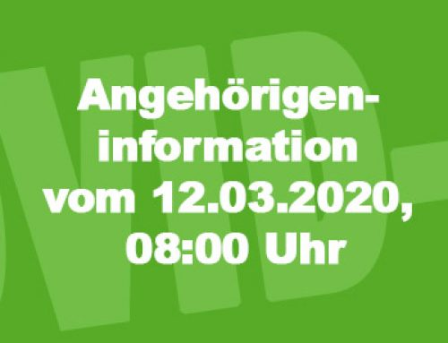 Angehörigeninformation vom 12.03.2020, 08:00 Uhr