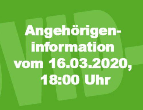 Angehörigeninformation vom 16.03.2020, 18:00 Uhr